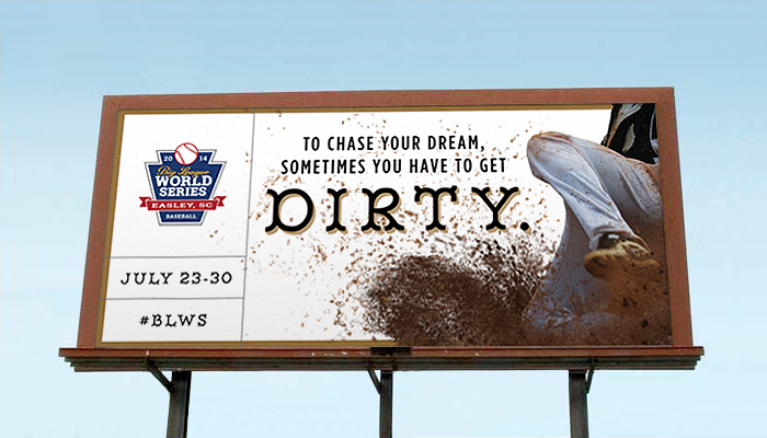 big-league-world-series-advertising-copywriting-outdoor-by-Lochness-Marketing-greenville-dirty